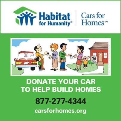 Habitat for Humanity Cars For Homes Donate your car to help build homes 877-277-4344 carsforhomes,org